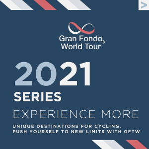 2021 Gran Fondo World Tour ® Series